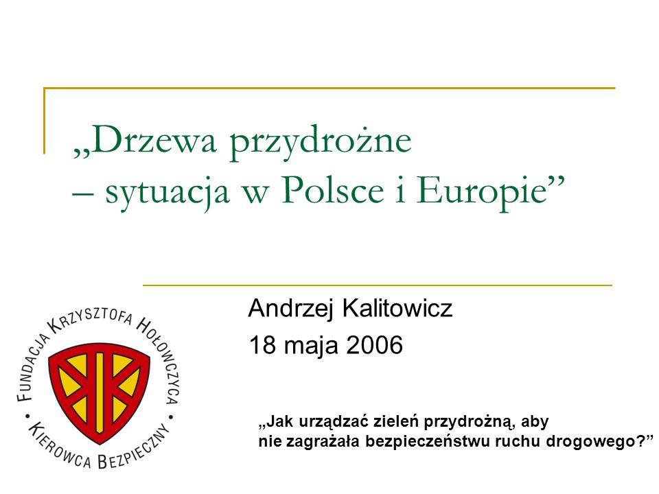 """""""Drzewa przydrożne – sytuacja w Polsce i Europie"""