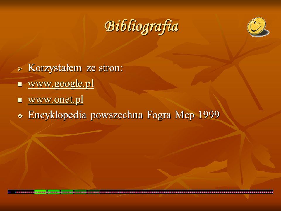 Bibliografia Korzystałem ze stron: www.google.pl www.onet.pl