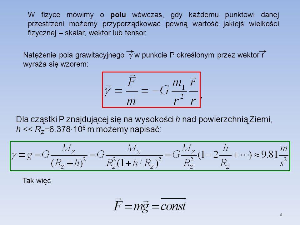 Dla cząstki P znajdującej się na wysokości h nad powierzchnią Ziemi,