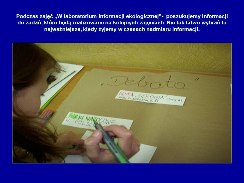 """Podczas zajęć """"W laboratorium informacji ekologicznej - poszukujemy informacji do zadań, które będą realizowane na kolejnych zajęciach."""