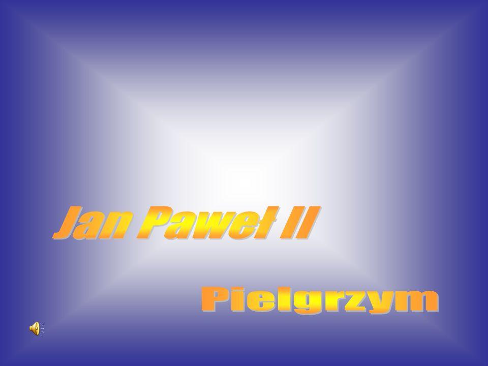 Jan Paweł II Pielgrzym