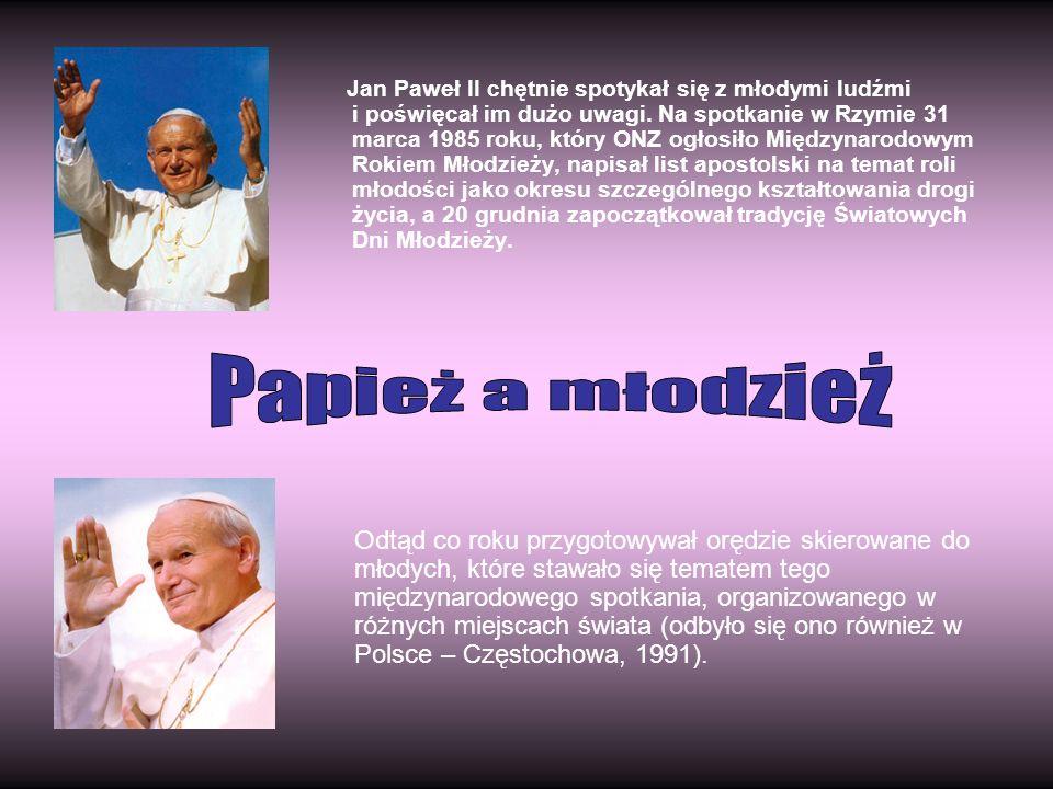 Jan Paweł II chętnie spotykał się z młodymi ludźmi i poświęcał im dużo uwagi. Na spotkanie w Rzymie 31 marca 1985 roku, który ONZ ogłosiło Międzynarodowym Rokiem Młodzieży, napisał list apostolski na temat roli młodości jako okresu szczególnego kształtowania drogi życia, a 20 grudnia zapoczątkował tradycję Światowych Dni Młodzieży.