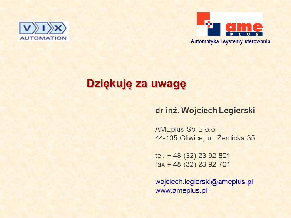 Dziękuję za uwagę dr inż. Wojciech Legierski AMEplus Sp. z o.o,