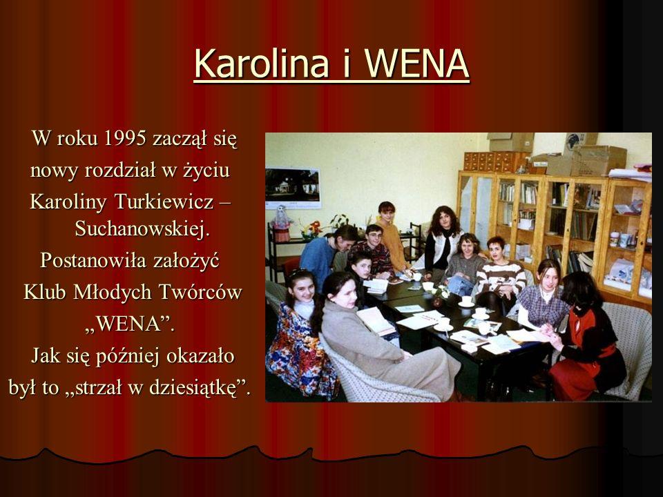 Karolina i WENA W roku 1995 zaczął się nowy rozdział w życiu