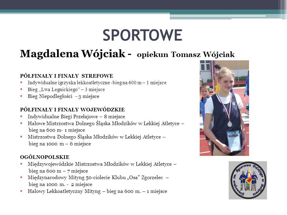 SPORTOWE Magdalena Wójciak - opiekun Tomasz Wójciak