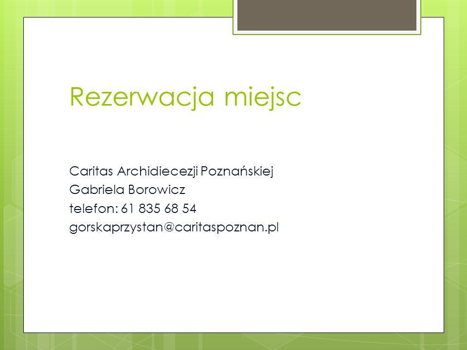 Rezerwacja miejsc Caritas Archidiecezji Poznańskiej Gabriela Borowicz