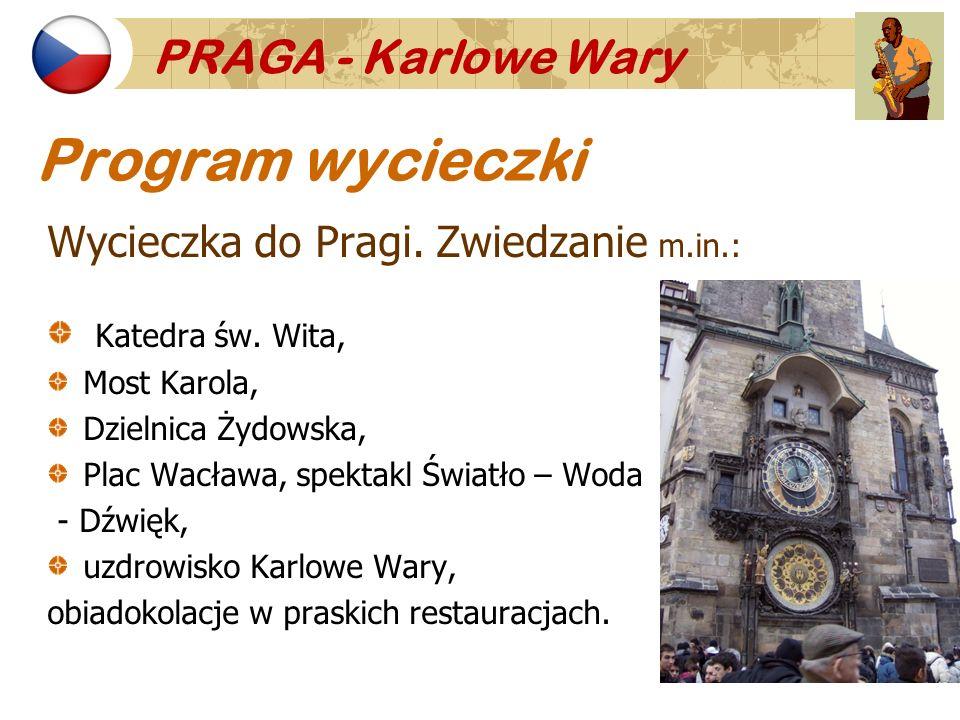 Program wycieczki Wycieczka do Pragi. Zwiedzanie m.in.: