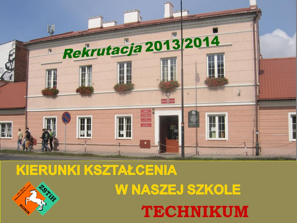 TECHNIKUM Rekrutacja 2013/2014 KIERUNKI KSZTAŁCENIA W NASZEJ SZKOLE