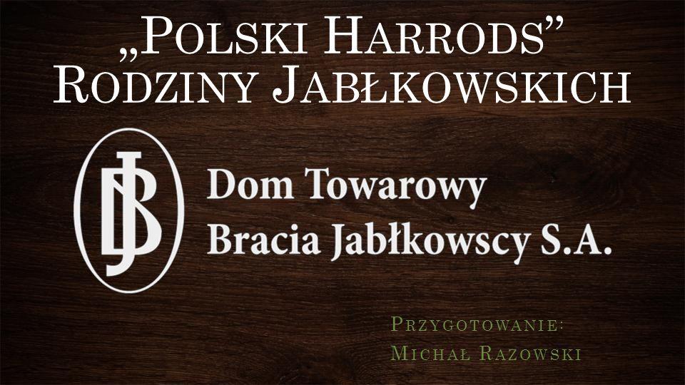 """""""Polski Harrods Rodziny Jabłkowskich"""
