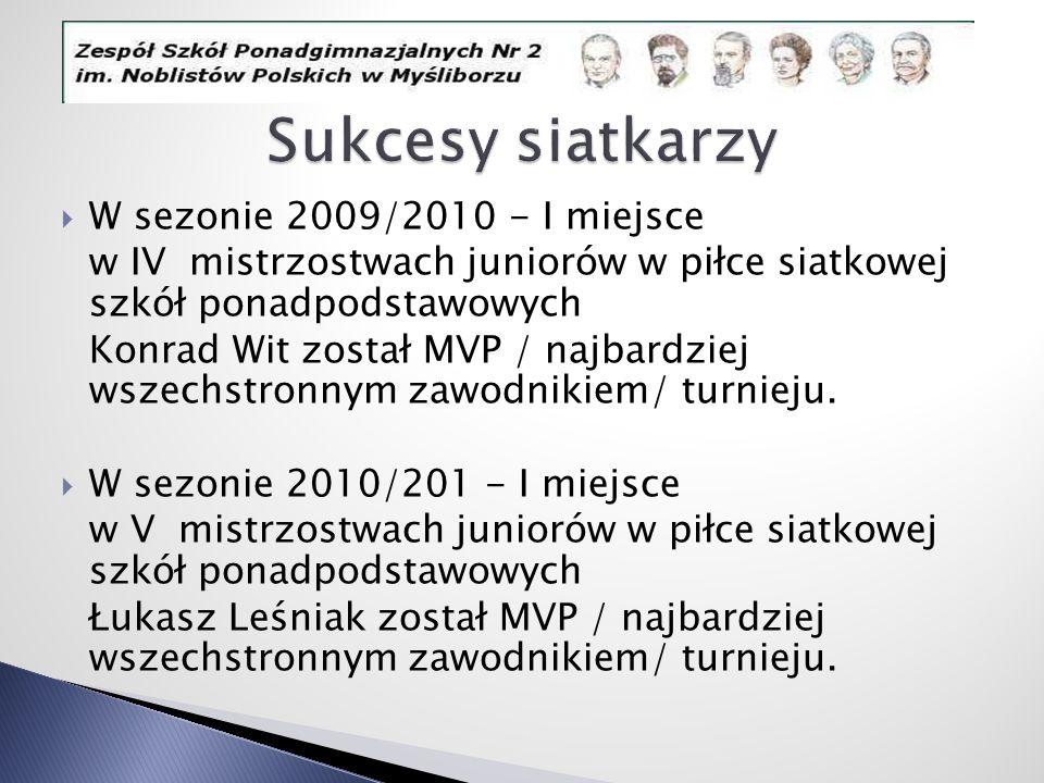 Sukcesy siatkarzy W sezonie 2009/2010 - I miejsce