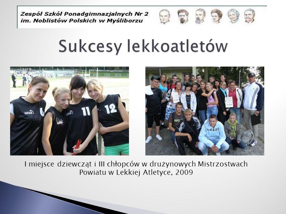 Sukcesy lekkoatletów I miejsce dziewcząt i III chłopców w drużynowych Mistrzostwach Powiatu w Lekkiej Atletyce, 2009.