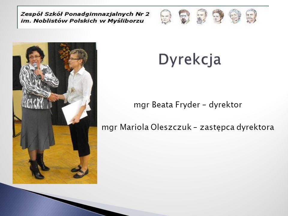 mgr Beata Fryder – dyrektor mgr Mariola Oleszczuk – zastępca dyrektora