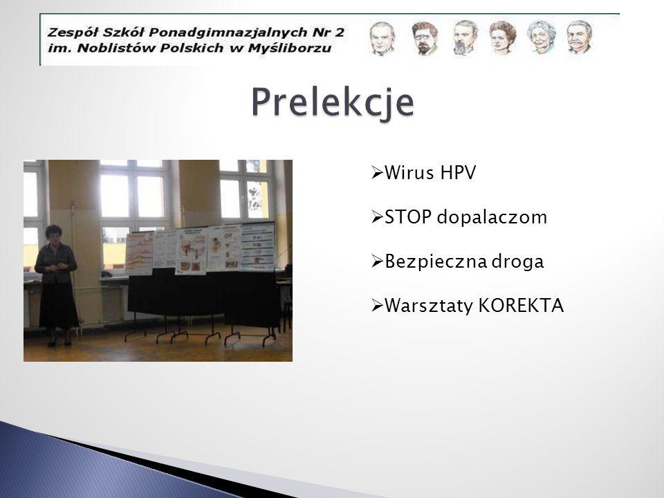 Prelekcje Wirus HPV STOP dopalaczom Bezpieczna droga Warsztaty KOREKTA