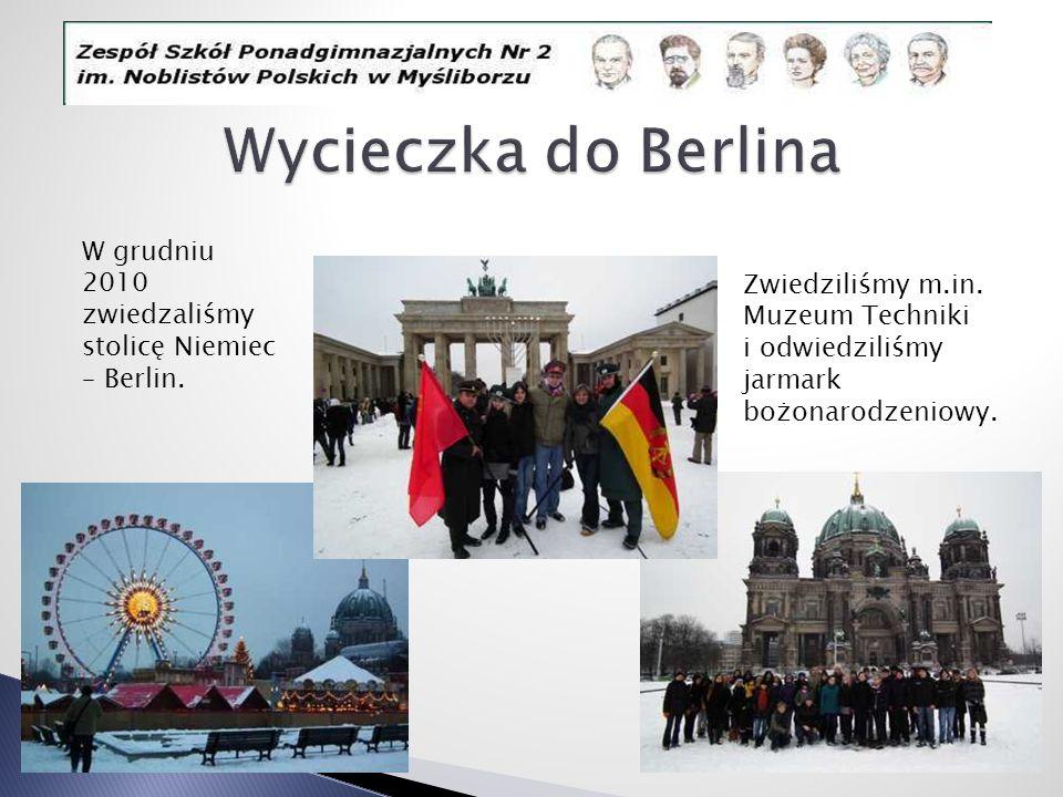 Wycieczka do Berlina W grudniu 2010 zwiedzaliśmy stolicę Niemiec – Berlin. Zwiedziliśmy m.in. Muzeum Techniki.