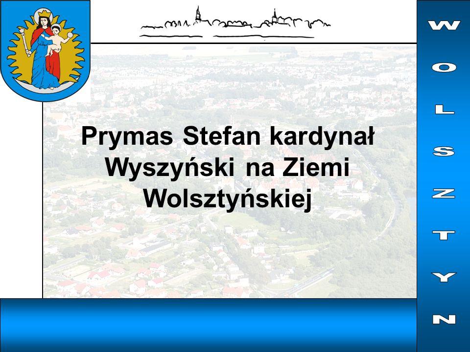 Prymas Stefan kardynał Wyszyński na Ziemi Wolsztyńskiej