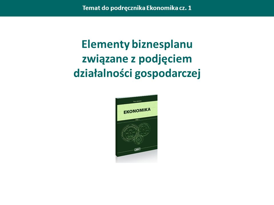 Elementy biznesplanu związane z podjęciem działalności gospodarczej