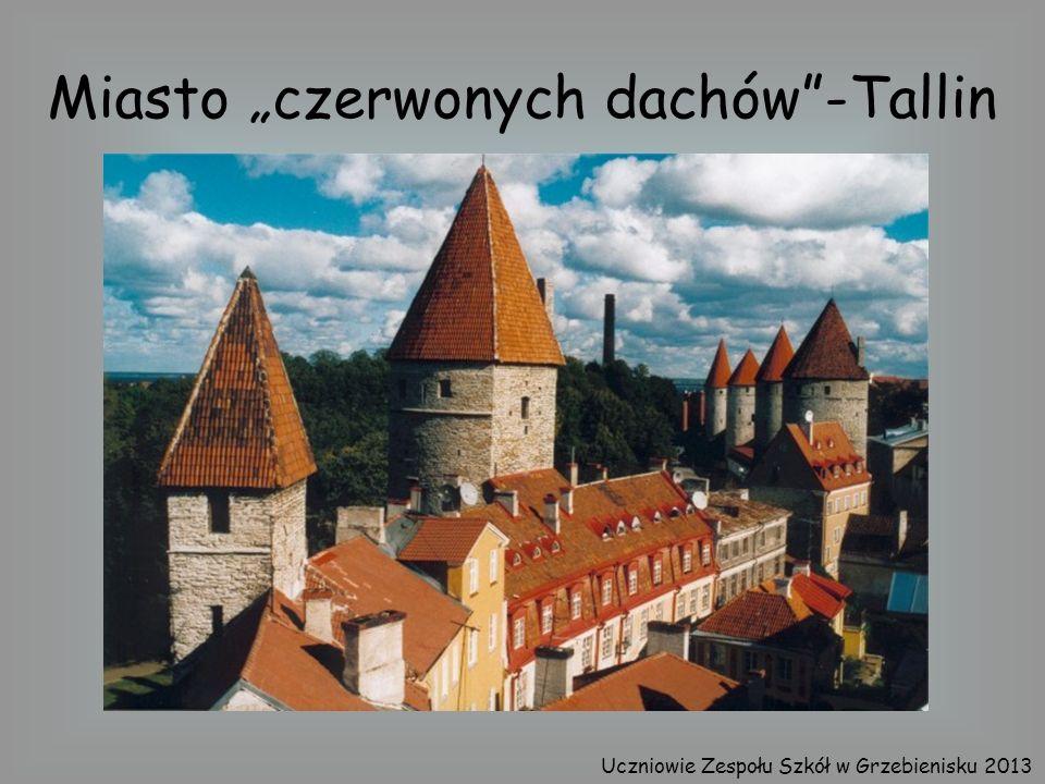 """Miasto """"czerwonych dachów -Tallin"""