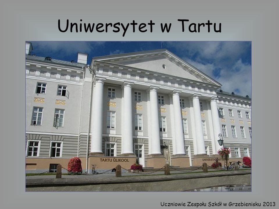 Uniwersytet w Tartu Uczniowie Zespołu Szkół w Grzebienisku 2013