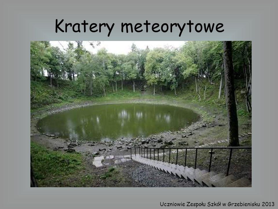 Kratery meteorytowe Uczniowie Zespołu Szkół w Grzebienisku 2013