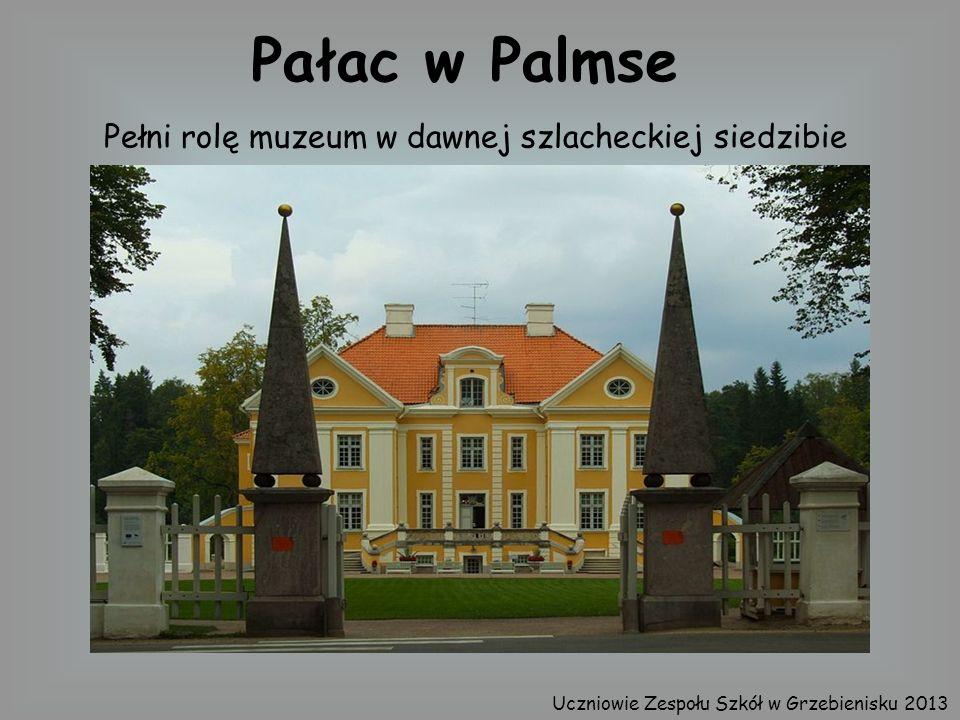 Pałac w Palmse Pełni rolę muzeum w dawnej szlacheckiej siedzibie