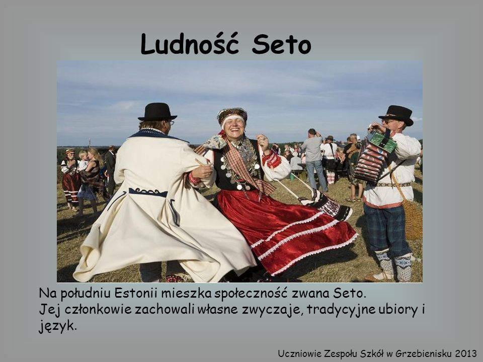 Ludność Seto Na południu Estonii mieszka społeczność zwana Seto.