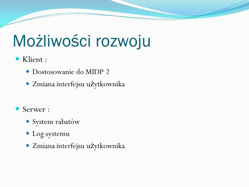 Możliwości rozwoju Klient : Serwer : Dostosowanie do MIDP 2