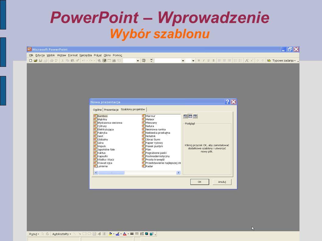 PowerPoint – Wprowadzenie Wybór szablonu