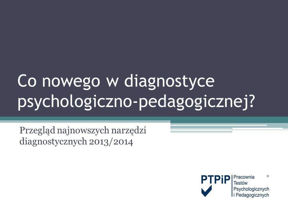 Co nowego w diagnostyce psychologiczno-pedagogicznej