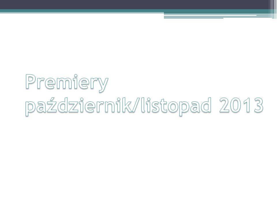 Premiery październik/listopad 2013