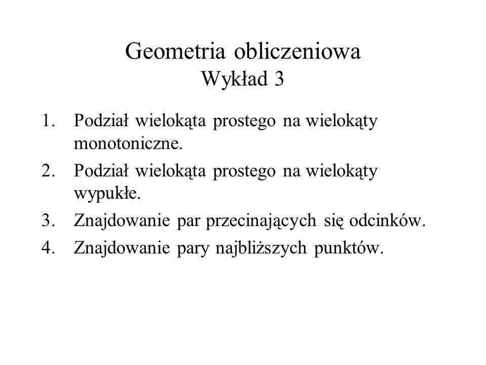 Geometria obliczeniowa Wykład 3