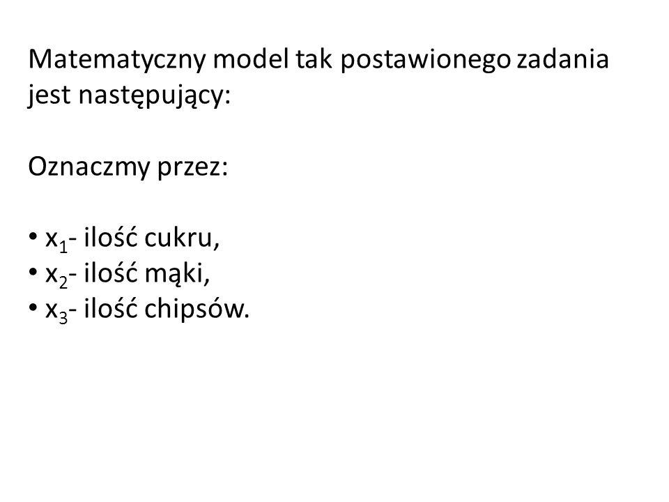 Matematyczny model tak postawionego zadania jest następujący:
