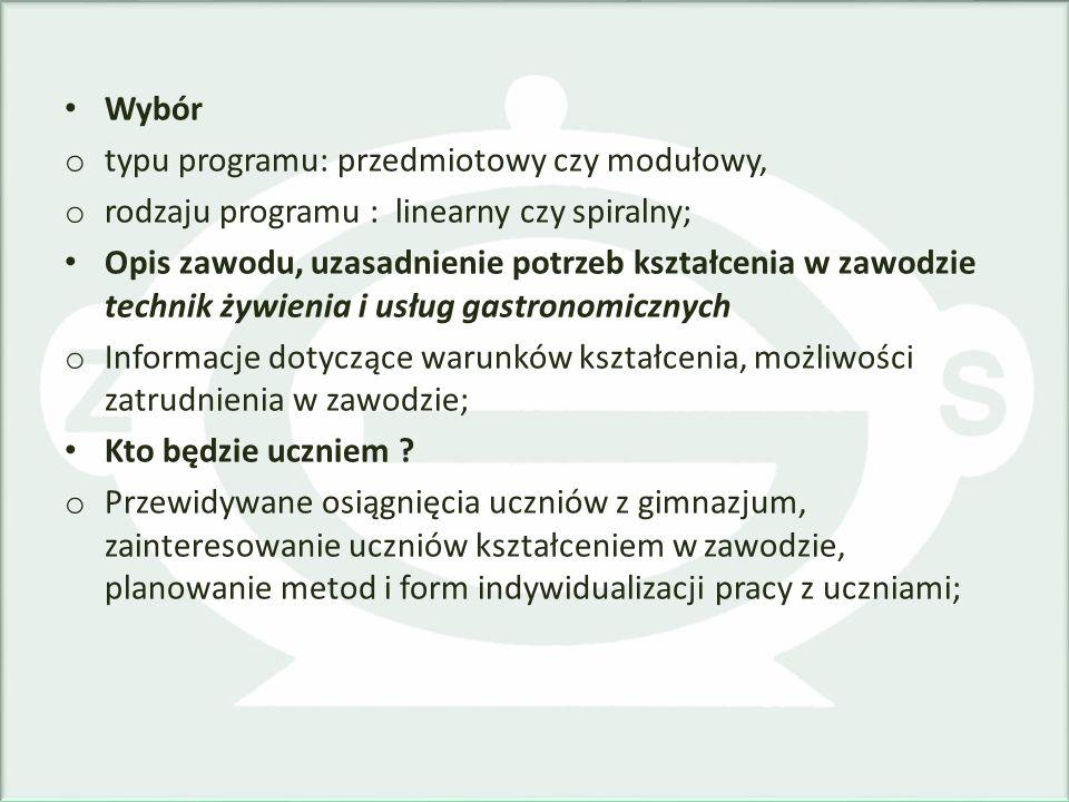 Wybór typu programu: przedmiotowy czy modułowy, rodzaju programu : linearny czy spiralny;