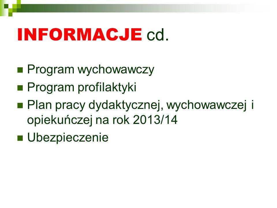 INFORMACJE cd. Program wychowawczy Program profilaktyki