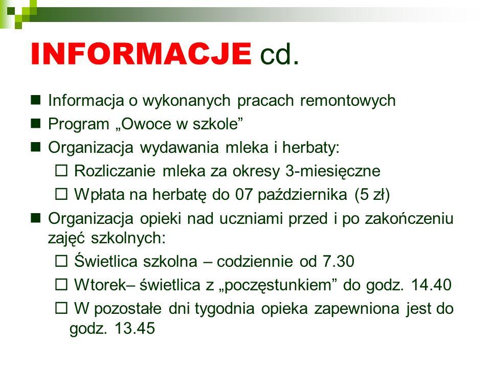 INFORMACJE cd. Informacja o wykonanych pracach remontowych