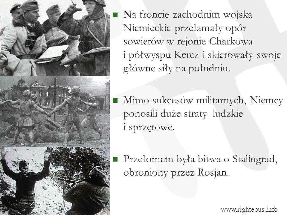 Przełomem była bitwa o Stalingrad, obroniony przez Rosjan.
