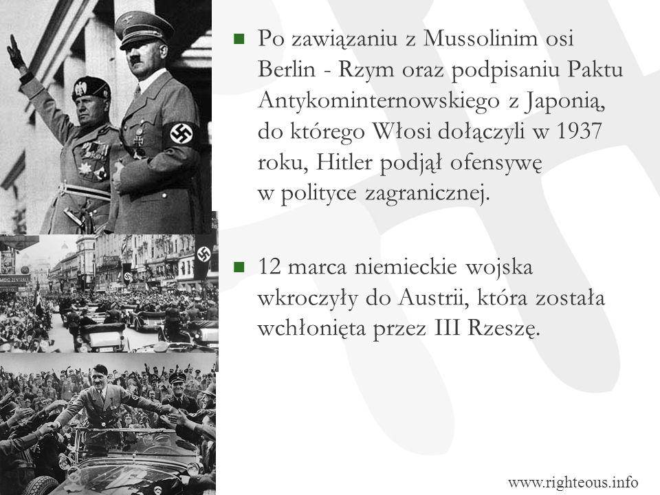Po zawiązaniu z Mussolinim osi Berlin - Rzym oraz podpisaniu Paktu Antykominternowskiego z Japonią, do którego Włosi dołączyli w 1937 roku, Hitler podjął ofensywę w polityce zagranicznej.