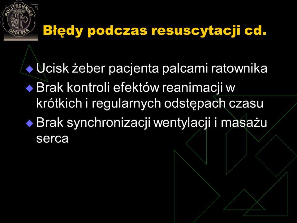 Błędy podczas resuscytacji cd.