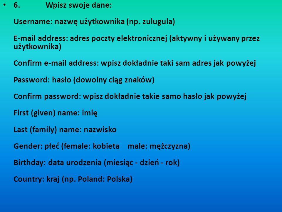 6. Wpisz swoje dane: Username: nazwę użytkownika (np