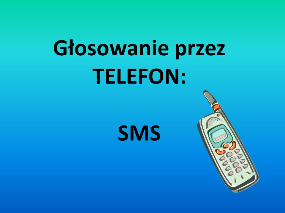Głosowanie przez TELEFON: SMS