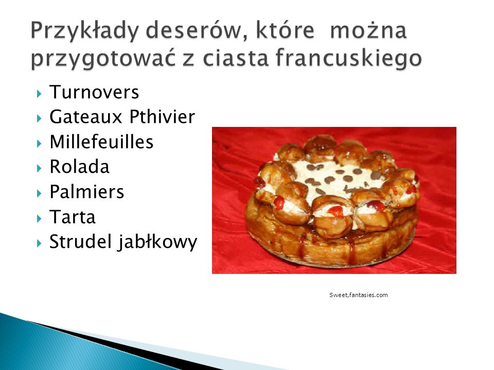Przykłady deserów, które można przygotować z ciasta francuskiego
