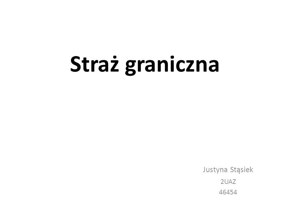 Straż graniczna Justyna Stąsiek 2UAZ 46454