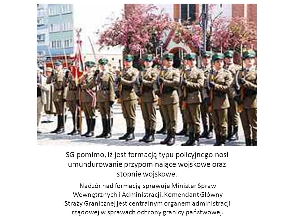 SG pomimo, iż jest formacją typu policyjnego nosi umundurowanie przypominające wojskowe oraz stopnie wojskowe.