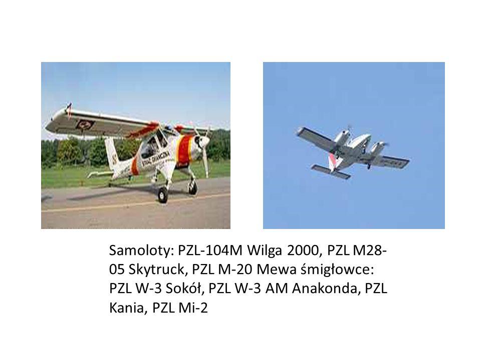 Samoloty: PZL-104M Wilga 2000, PZL M28-05 Skytruck, PZL M-20 Mewa śmigłowce: PZL W-3 Sokół, PZL W-3 AM Anakonda, PZL Kania, PZL Mi-2