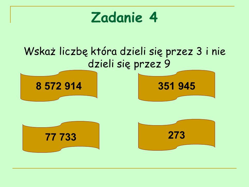 Wskaż liczbę która dzieli się przez 3 i nie dzieli się przez 9