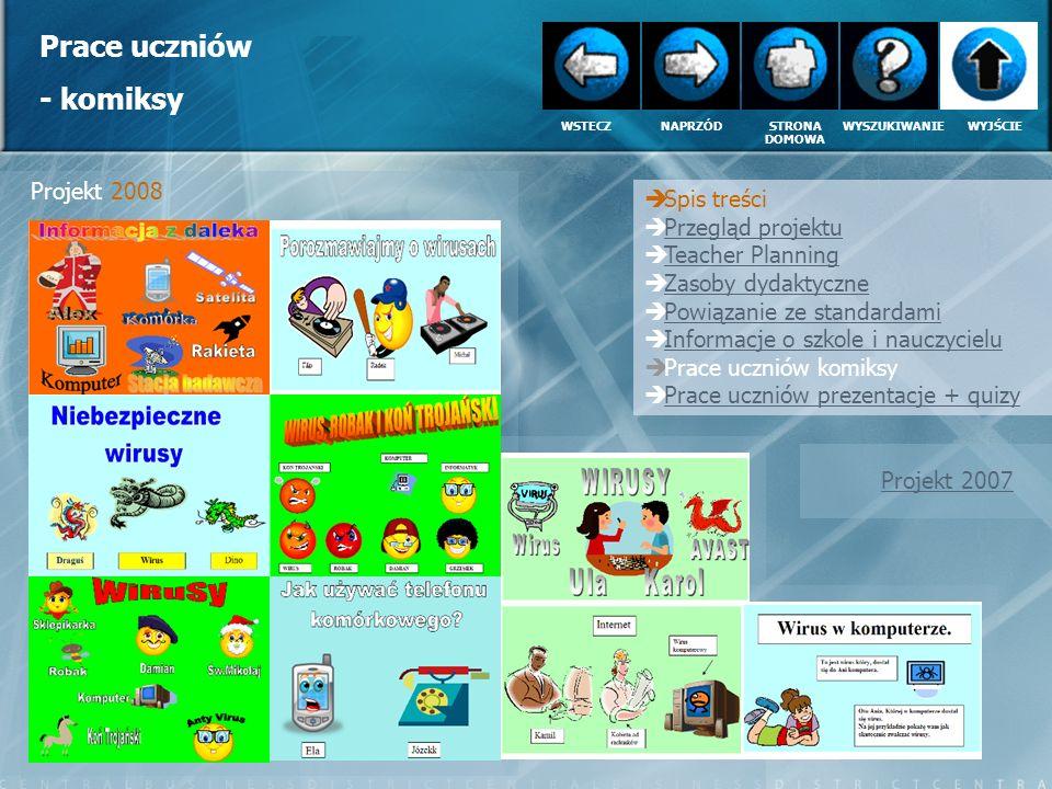 Prace uczniów - komiksy Projekt 2008 Spis treści Przegląd projektu