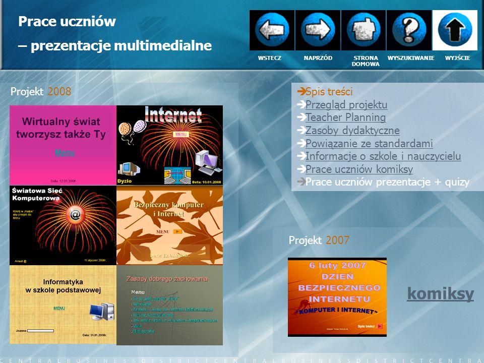 komiksy Prace uczniów – prezentacje multimedialne Projekt 2008
