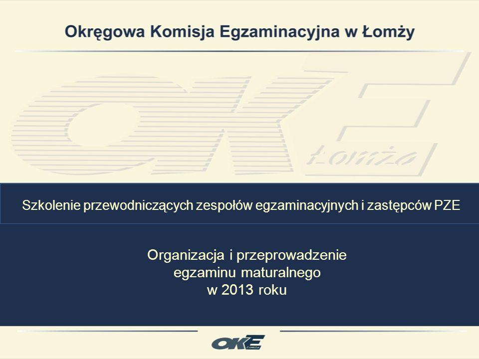 Organizacja i przeprowadzenie egzaminu maturalnego w 2013 roku