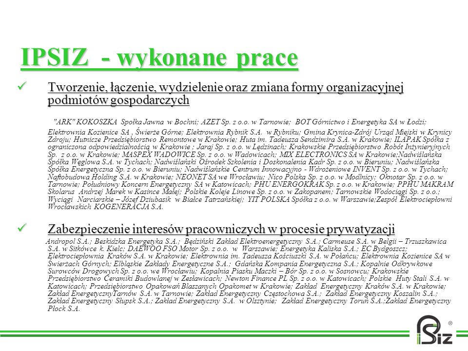 IPSIZ - wykonane praceTworzenie, łączenie, wydzielenie oraz zmiana formy organizacyjnej podmiotów gospodarczych.