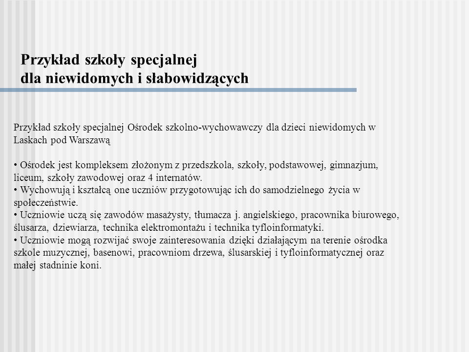 Przykład szkoły specjalnej dla niewidomych i słabowidzących
