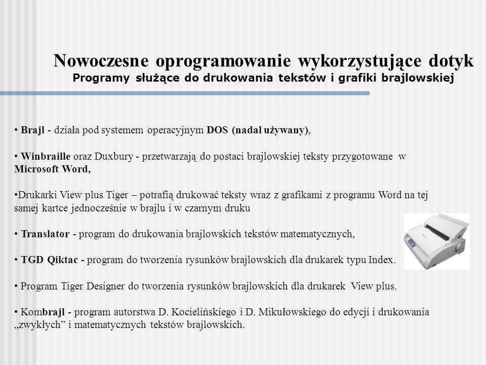 Nowoczesne oprogramowanie wykorzystujące dotyk Programy służące do drukowania tekstów i grafiki brajlowskiej